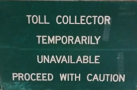 Toll Collector Temporarily Unavailable sign